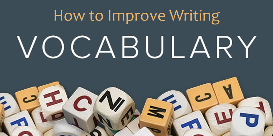 How to Improve Writing Vocabulary
